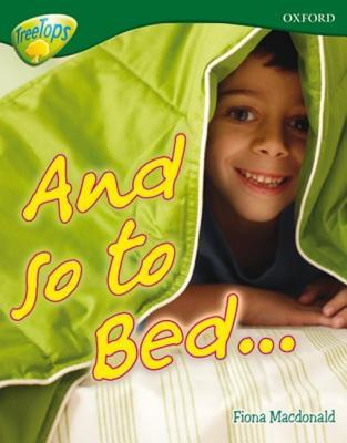 And So to Bed... (Oxford Reading Tree: Stage 12a: Treetops More Non-Fiction)