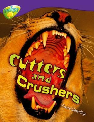 Cutters and Crushers (Oxford Reading Tree: Stage 11: Treetops Non-Fiction)