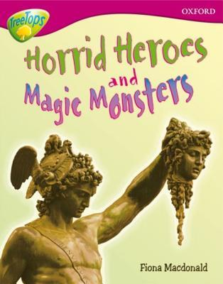 Horrid Heroes and Magic Monsters (Oxford Reading Tree: Stage 10a: Treetops More Non-Fiction)