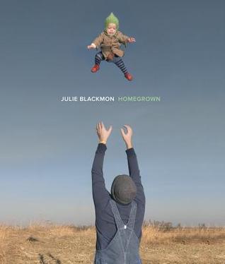Julie Blackmon: Homegrown
