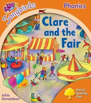 Clare and the Fair (Oxford Reading Tree Songbirds Phonics: Level 6)