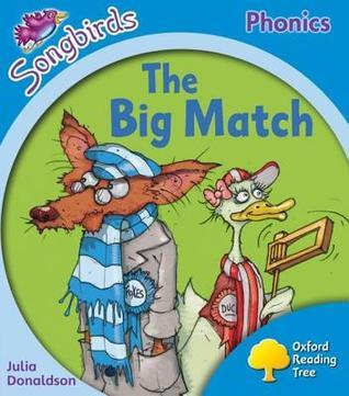 The Big Match (Oxford Reading Tree Songbirds Phonics: Level 3)