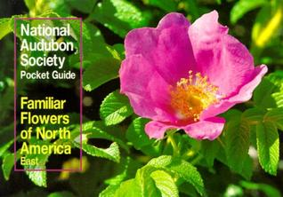 National Audubon Society Pocket Guide to Familiar Flowers: East(National Audubon Society Pocket Guides)