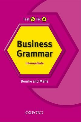 Test It, Fix It Business Grammar: Intermediate Level por Kenna Bourke, Amanda Maris