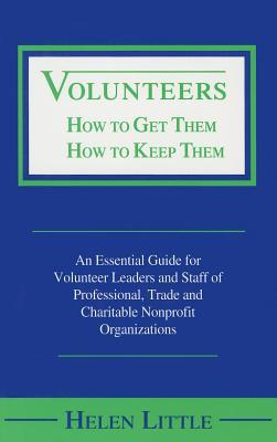 Volunteers: How to Get Them, How to Keep Them