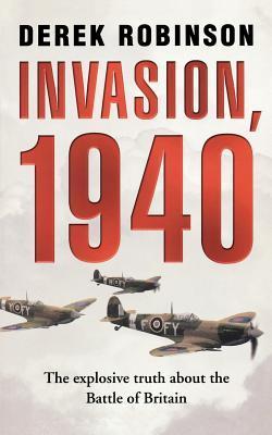 Invasion, 1940 by Derek Robinson