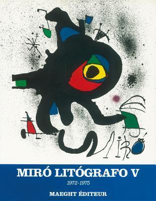 Mir� Lithographs: Vol. V: 1972-1975