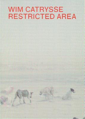 Wim Catrysse - Restricted Area