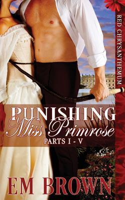Punishing Miss Primrose, Parts I - V
