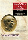 Rome's Wars with Hannibal - The Story of the Roman People vol. II