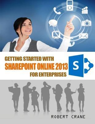 Getting Started With SharePoint Online 2013 for Enterprises