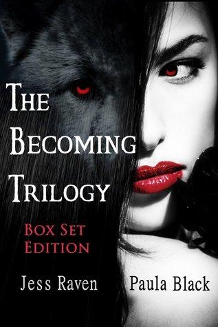 The Becoming Trilogy Box Set by Jess Raven