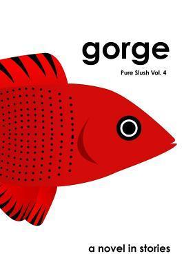 Gorge: Pure Slush Vol. 4