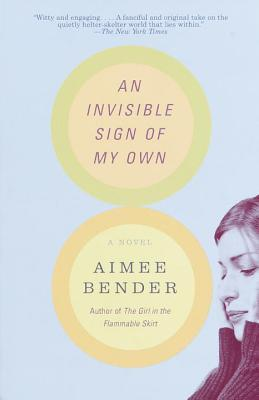 An Invisible Sign of My Own by Aimee Bender