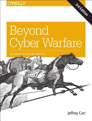 Beyond Cyber Warfare
