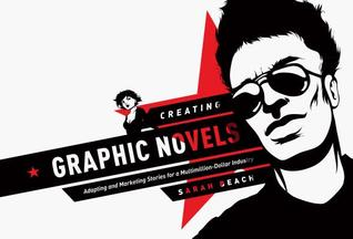 Creating Graphic Novels: Adapting and Marketing Stories for a Multimillion-Dollar Industry