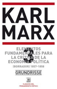 Elementos fundamentales para la crítica de la economía política 3 (Borrador) 1857-58