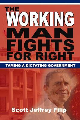 The Working Man Fights For Right: Taming a Dictating Government