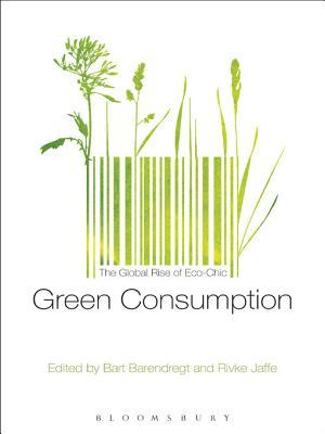 green consumption the global rise of ecochic