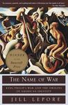The Name of War: King Philip's War and the Origins of American Identity
