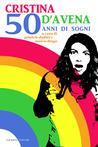 Cristina D'Avena: 50 anni di sogni