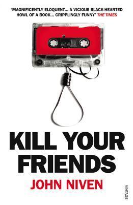 Ebook Kill Your Friends by John Niven PDF!