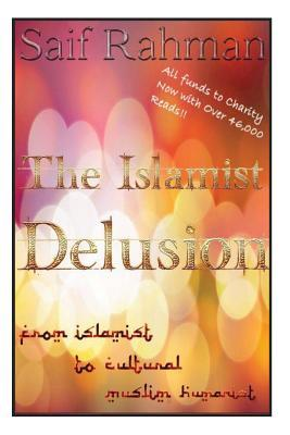 The Islamist Delusion: From Islamist to Cultural Muslim Humanist