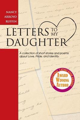 Letters to My Daughter: A Collection of Short Stories and Poems about Love, Pride, and Identity
