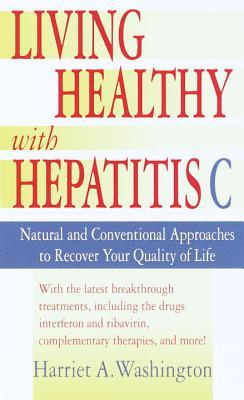 Living Healthy with Hepatitis C: Natural and Conventional Approaches to Recover Your Quality of Life