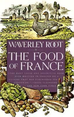 The Food of France by Waverley Root