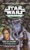 Conquest (Edge of Victory, #1) (Star Wars: The New Jedi Order, #7)