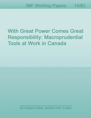 With Great Power Comes Great Responsibility: Macroprudential Tools at Work in Canada