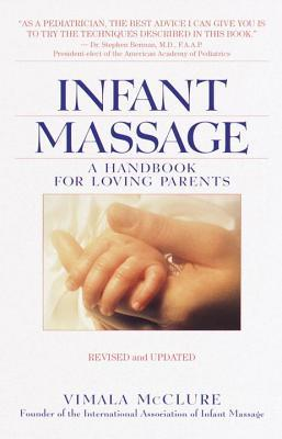 Infant Massage by Vimala Schneider McClure