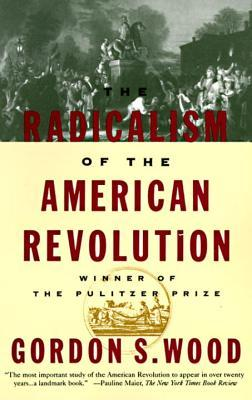 The radicalism of the american revolution by gordon s wood 6956 fandeluxe Image collections
