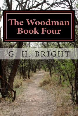 The woodman book four: hell on earth by G.H. Bright