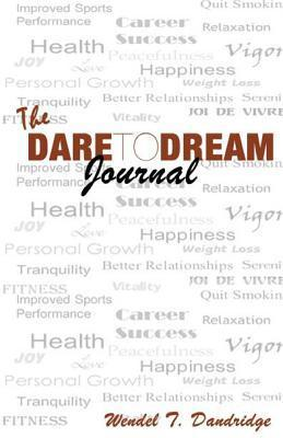 The Dare to Dream Journal: 365 Affirmations and Quotes for Dreamers