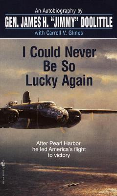 I Could Never Be So Lucky Again by James Harold Doolittle