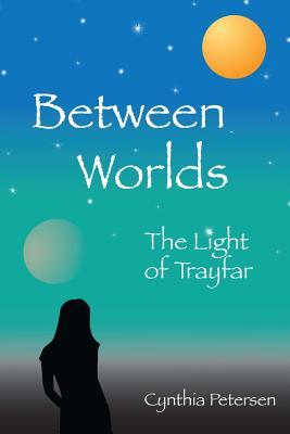 Between Worlds: The Light of Trayfar