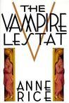 The Vampire Lestat (The Vampire Chronicles, # 2)