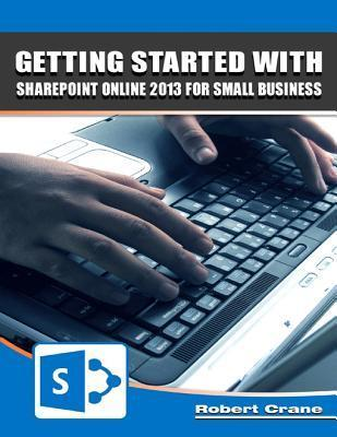 Getting Started With SharePoint Online 2013 for Small Business