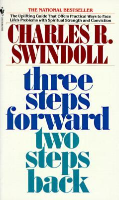 El libro de Three Steps Forward, Two Steps Back: Persevering Through Pressure autor Charles R. Swindoll TXT!