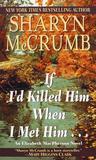 If I'd Killed Him When I Met Him... (Elizabeth MacPherson, #8)