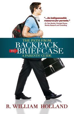 The Path From Backpack to Briefcase: A Parents' Guide