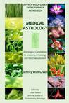 Jeffrey Wolf Green Evolutionary Astrology: Medical Astrology