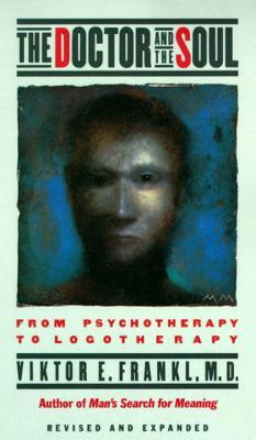 The Doctor and the Soul: From Psychotherapy to Logotherapy EPUB