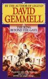 The King Beyond the Gate (Drenai Tales, #2)