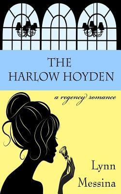 The Harlow Hoyden (Love Takes Root, #1)