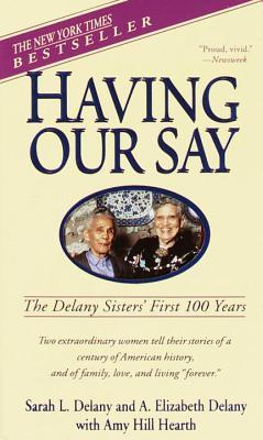 Having Our Say by Sarah L. Delany