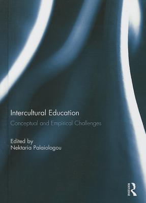 Intercultural Education: Conceptual and Empirical Challenges