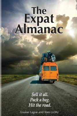 The Expat Almanac: Sell It All. Pack a Bag. Hit the Road.